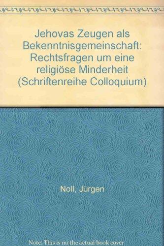 9783704617330: Jehovas Zeugen als Bekenntnisgemeinschaft: Rechtsfragen um eine religi�se Minderheit (Schriftenreihe Colloquium)