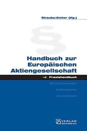 Handbuch zur Europäischen Aktiengesellschaft: Manfred P Straube