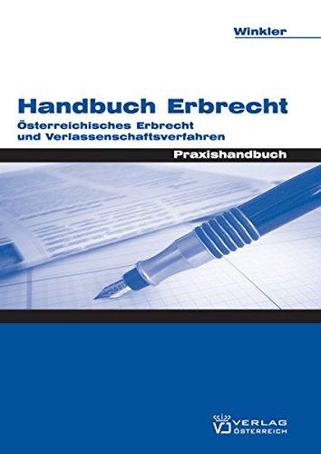 Handbuch Erbrecht: Österreichisches Erbrecht und Verlassenschaftsverfahren: Winkler, Alexander