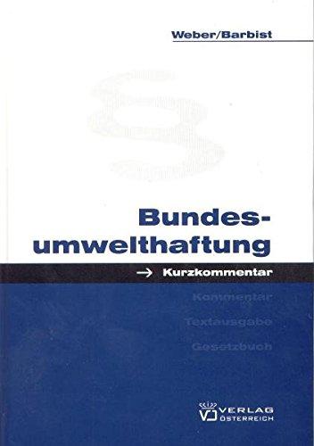 Bundesumwelthaftung: Kurzkommentar - Weber, Karl; Barbist, Johannes