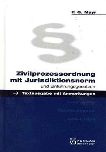 Zivilprozessordnung mit Jurisdiktionsnorm und Einführungsgesetzen - Peter G. Mayr