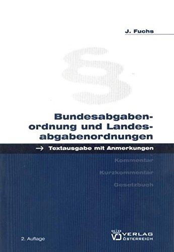 Bundesabgabenordnung und Landesabgabenordnungen - Josef Fuchs