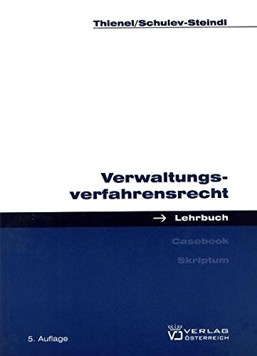Verwaltungsverfahrensrecht - Thienel Rudolf, Schulev-Steindl Eva