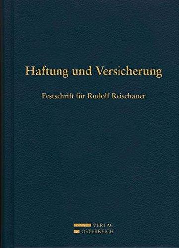 Haftung und Versicherung : Festschrift für Rudolf Reischauer - Peter Jabornegg