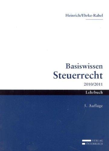 Basiswissen Steuerrecht 2010/2011 - Johannes Heinrich; Tina Ehrke-Rabel