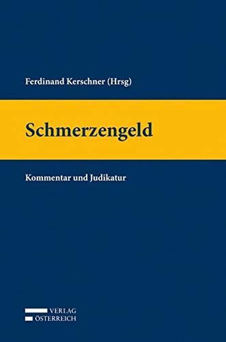 Schmerzengeld: Kommentar und Judikatur: Martina Kisslinger, Melanie Schlager, Ferdinand Kerschner