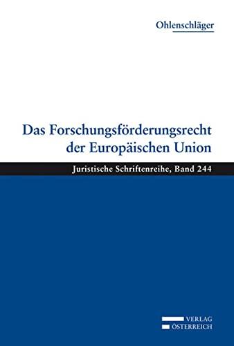 Das Forschungsforderungsrecht der Europaischen Union: Franz Ohlenschlager