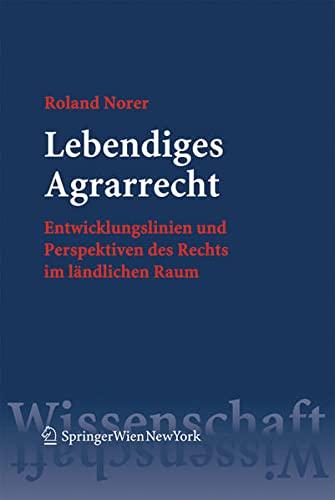 9783704658555: Lebendiges Agrarrecht: Entwicklungslinien und Perspektiven des Rechts im ländlichen Raum