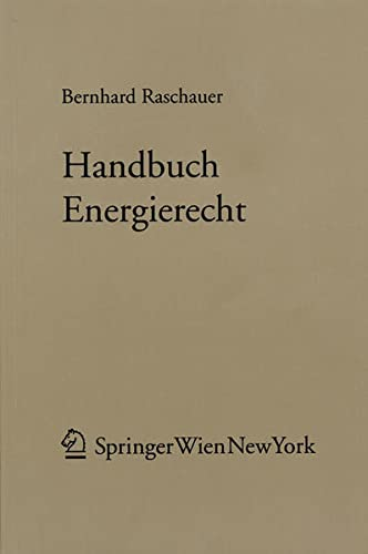 Handbuch Energierecht: Bernhard Raschauer