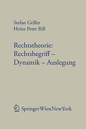 Rechtstheorie: Rechtsbegriff - Dynamik - Auslegung: Stefan Griller