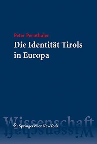 Die Identität Tirols in Europa: Peter Pernthaler
