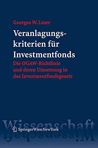 Veranlagungskriterien für Investmentfonds: Georges W. Leser