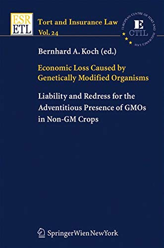 Economic Loss Caused by Genetically Modified Organisms: Bernhard A. Koch