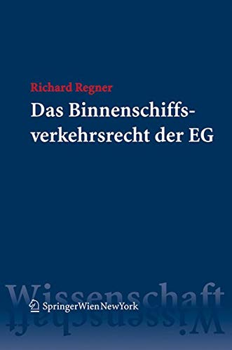 Das Binnenschiffsverkehrsrecht der EG: Richard Regner