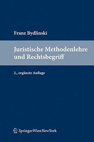 Juristische Methodenlehre und Rechtsbegriff: Franz Bydlinski