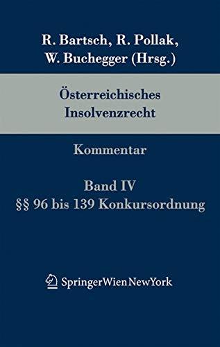 9783704660954: Österreichisches Insolvenzrecht: Kommentar. Auf der Grundlage der 3. Auflage des von Robert Bartsch und Rudolf Pollak begründeten Werks. Band IV: §§ 96 bis 139 KO