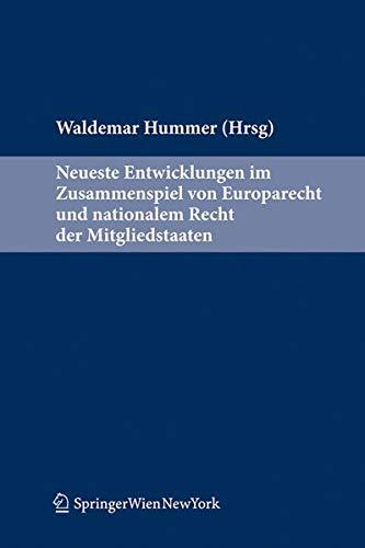 Neueste Entwicklungen im Zusammenspiel von EU-Recht und nationalem Recht der Mitgliedstaaten: ...