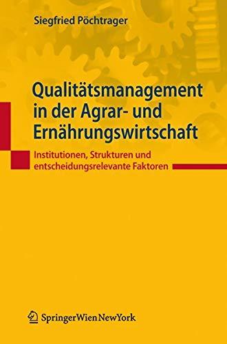 9783704662187: Qualitätsmanagement in der Agrar- und Ernährungswirtschaft: Institutionen, Strukturen und entscheidungsrelevante Faktoren