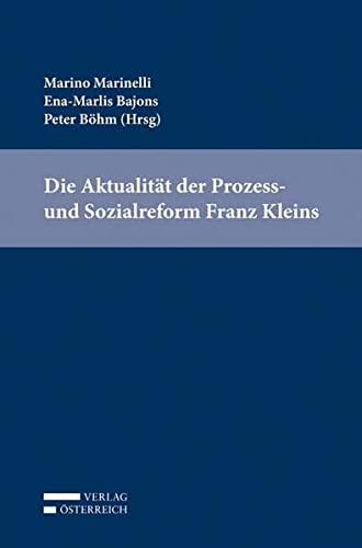 Die Aktualität der Prozess- und Sozialreform Franz Kleins: Ena-Marlies Bajons