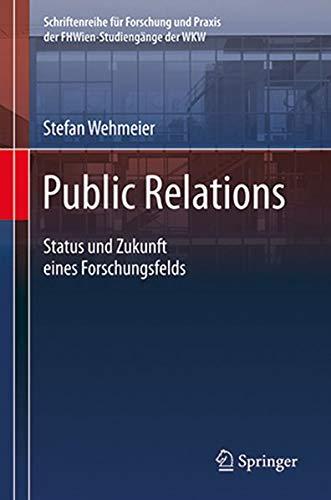 9783704663030: Public Relations: Status und Zukunft eines Forschungsfelds