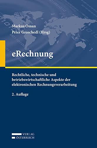9783704664228: eRechnung: Rechtliche, technische und betriebswirtschaftliche Aspekte der elektronischen Rechnungsverarbeitung inklusive relevanter eArchiv- und Workflow-Prozesse