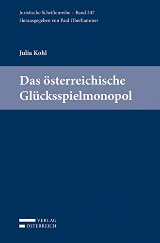 Das österreichische Glücksspielmonopol: Julia Kohl