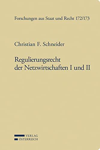 Regulierungsrecht der Netzwirtschaften I und II: Christian F. Schneider