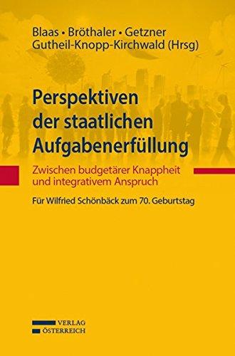 Perspektiven der staatlichen Aufgabenerfüllung: Zwischen budgetärer Knappheit und ...