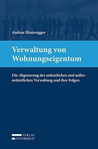 Verwaltung von Wohnungseigentum: Die Abgrenzung der ordentlichen und außerordentlichen Verwaltung ...