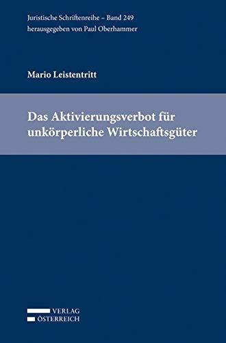Das Aktivierungsverbot für unkörperliche Wirtschaftsgüter: Mario Leistentritt