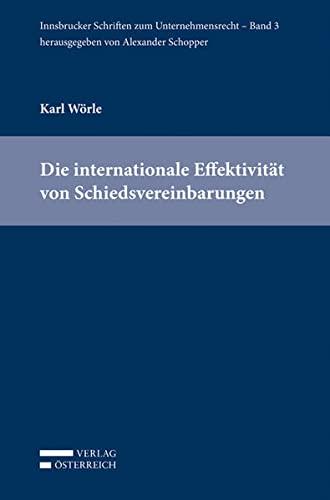 Die internationale Effektivität von Schiedsvereinbarungen: Karl Wörle