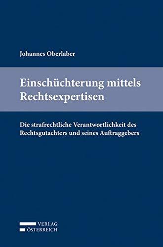 Einschüchterung mittels Rechtsexpertisen: Johannes Oberlaber