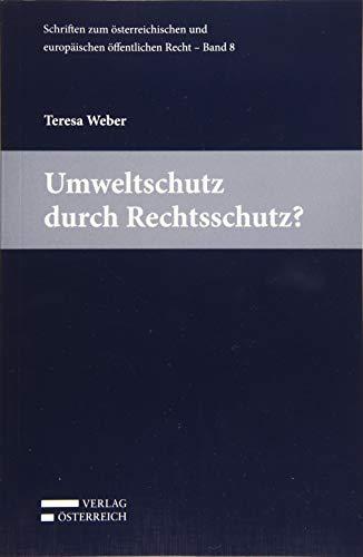Umweltschutz durch Rechtsschutz?: Teresa Weber