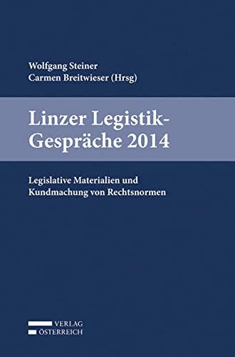 9783704669957: Linzer Legistik-Gespräche 2014: Legislative Materialien und Kundmachung von Rechtsnormen