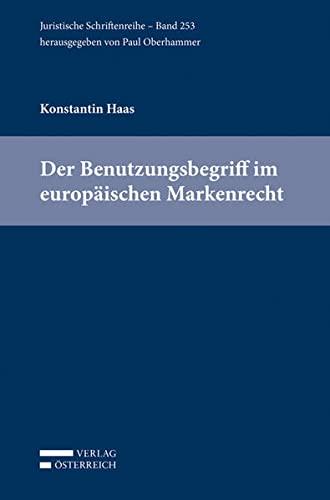 Der Benutzungsbegriff im europäischen Markenrecht: Konstantin Haas