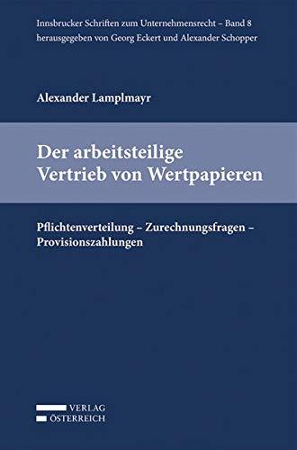9783704671981: Der arbeitsteilige Vertrieb von Wertpapieren: Pflichtenverteilung - Zurechnungsfragen - Provisionszahlungen