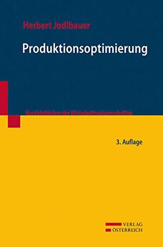 Produktionsoptimierung: Wertschaffende sowie kundenorientierte Planung und Steuerung (Hardback): ...