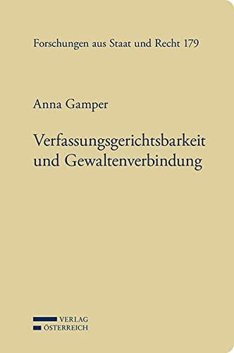 Verfassungsgerichtsbarkeit und Gewaltenverbindung: Anna Gamper