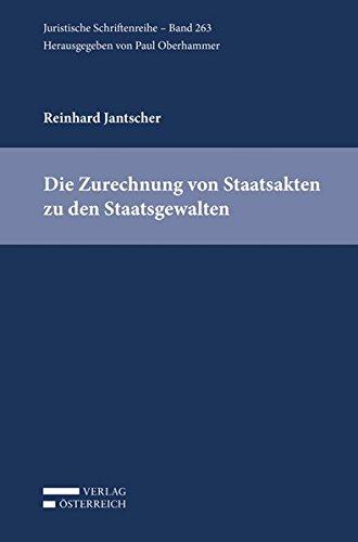 Die Zurechnung von Staatsakten zu den Staatsgewalten: Reinhard Jantscher