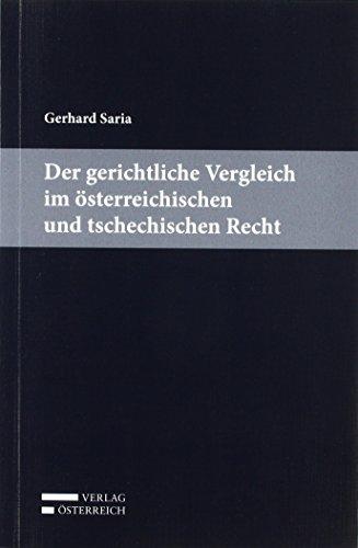 Der gerichtliche Vergleich im osterreichischen und tschechischen Recht: Saria Gerhard