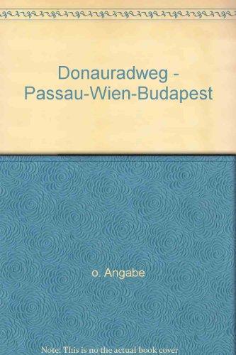 9783705602540: Donauradweg - Passau-Wien-Budapest