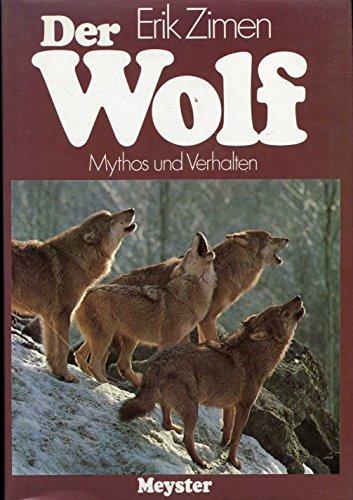 9783705720022: Der Wolf: Mythos und Verhalten