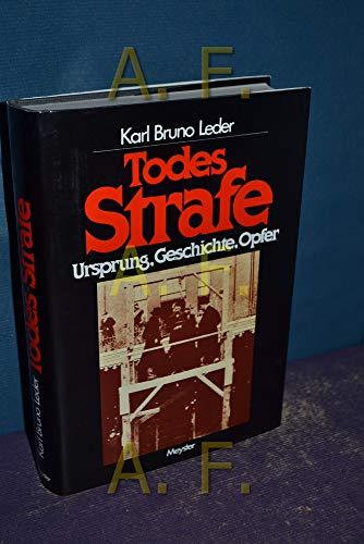 9783705720091: Todes-Strafe: Ursprung, Geschichte, Opfer [Paperback] by Leder, Karl Bruno
