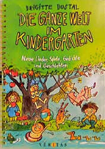 Die ganze Welt im Kindergarten. Neue Lieder,: Brigitte Dostal; Alena.