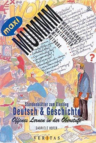 9783705855564: Offenes Lernen in der Oberstufe: Stundenblätter zum Einstieg: Deutsch und Geschichte (Livre en allemand)