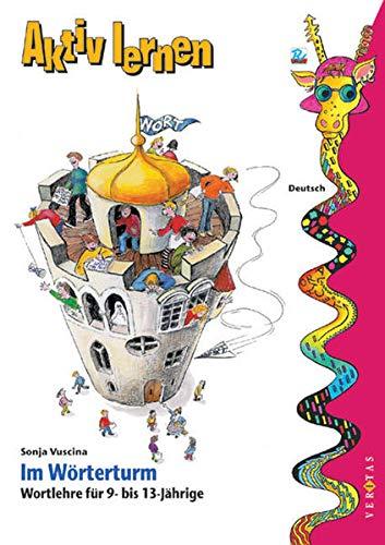 9783705856684: Aktiv lernen. Im W�rterturm. Wortlehre f�r 9- bis 13- J�hrige. (Lernmaterialien)