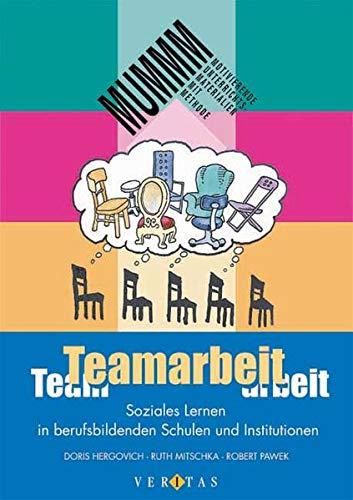 9783705858183: Teamarbeit. Soziales Lernen in berufsbildenden Schulen und Institutionen.