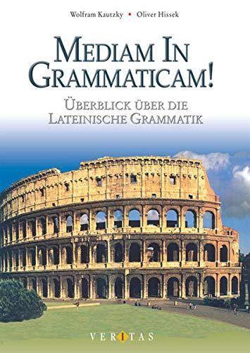 Medias in res! Mediam in grammaticam! Schülerbuch: Kautzky, Wolfram, Hissek,