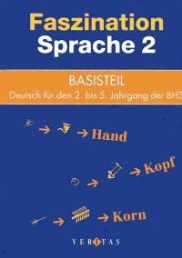 9783705868779: Faszination Sprache 2 - Basisteil: Deutsch für den 2. bis 5. Jahrgang der BHS