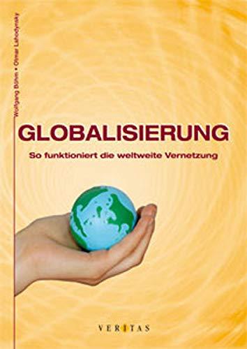 9783705873971: Globalisierung: So funktioniert die weltweite Vernetzung